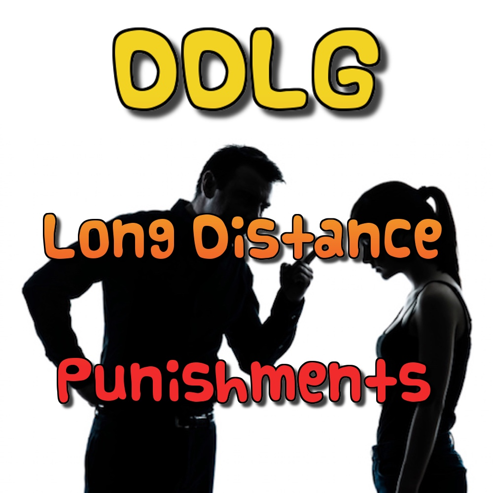 DDLG Long Distance Punishments - Punishments for Little
