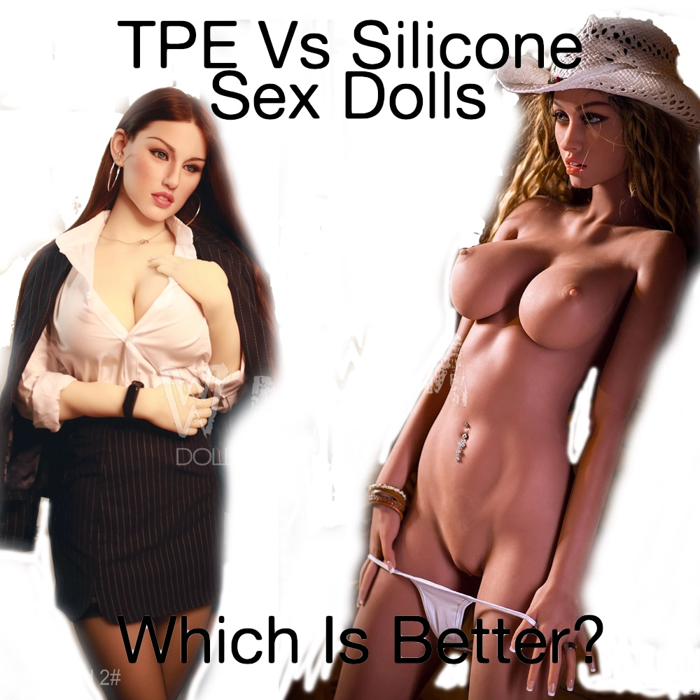 TPE VS Silicone Sex Dolls - What is the Best Type of Sex Doll