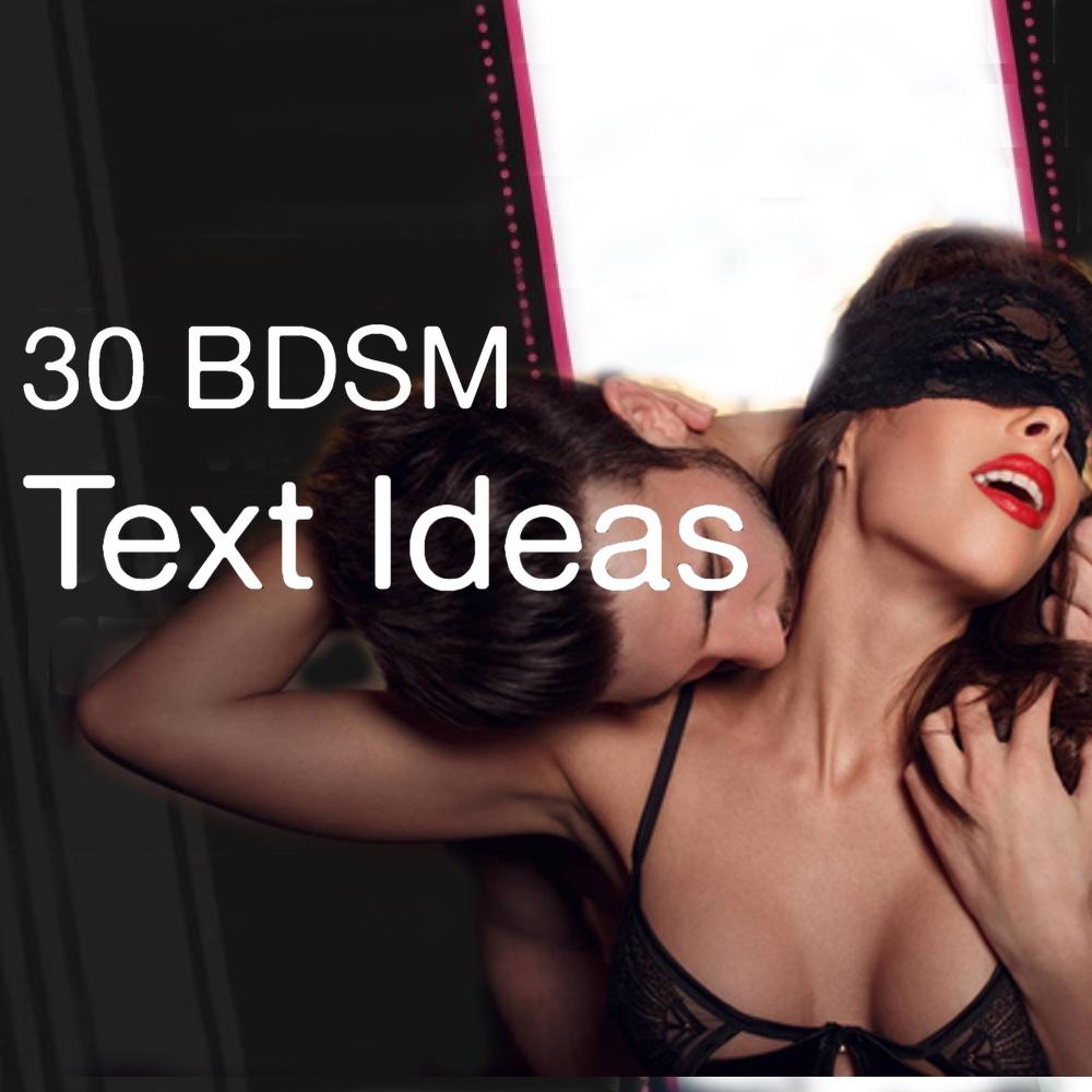 30 BDSM Text Ideas - Bondage Text Ideas - Sexting Ideas