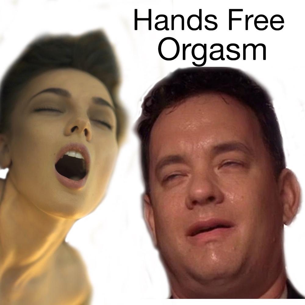How to Have A Hands Free Orgasm - Cum Hands Free - Orgasm Machine